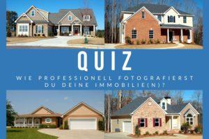 Quiz - Wie professionell fotografierst du deine Immobilie?