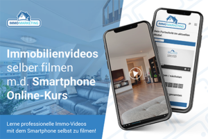 Online-Kurs: Immobilienvideos selber filmen mit dem Smartphone